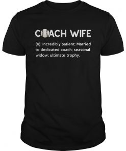 Baseball Coach Wife incredibly patient married to dedicated coach  Unisex