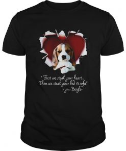 Beagle First We Steal Your Heart Then We Steal Your Bed And Sofa Shirt Unisex