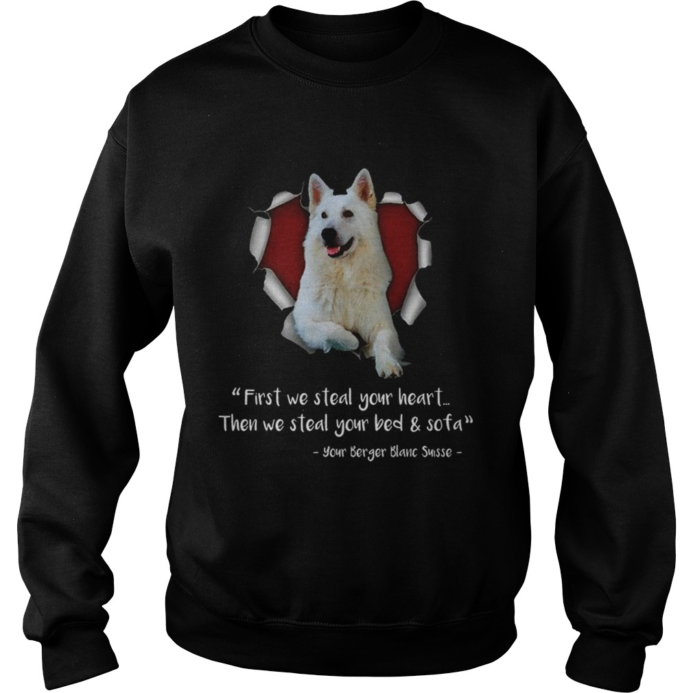 Berger Blanc Suisse First We Steal Your Heart Then We Steal Your Bed And Sofa Sweat Shirt Sweatshirt
