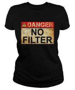Danger No Filter Waring Sign Vintage TShirt Classic Ladies