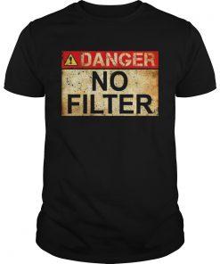 Danger No Filter Waring Sign Vintage TShirt Unisex
