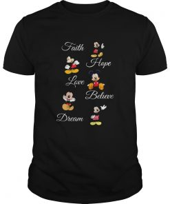 Faith Hope Love Believe Dream Mickey  Unisex