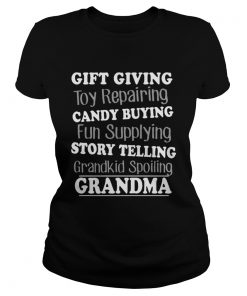 Gift Giving Toy Reparing Candy Buying Grandkid Spoiling Grandma T Classic Ladies