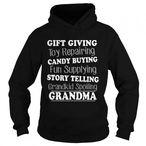 Gift Giving Toy Reparing Candy Buying Grandkid Spoiling Grandma T Hoodie