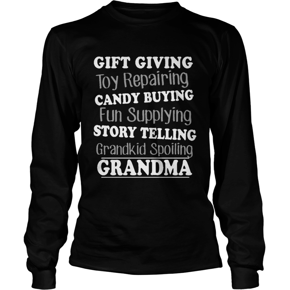 Gift Giving Toy Reparing Candy Buying Grandkid Spoiling Grandma T LongSleeve