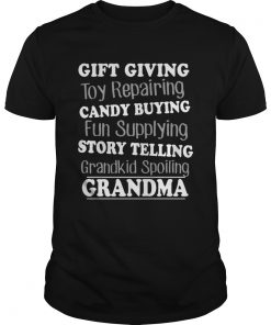 Gift Giving Toy Reparing Candy Buying Grandkid Spoiling Grandma T Unisex