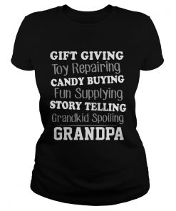 Gift Giving Toy Reparing Candy Buying Grandkid Spoiling Grandpa T Classic Ladies