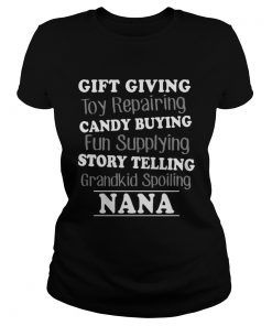 Gift Giving Toy Reparing Candy Buying Grandkid Spoiling Nana T Classic Ladies