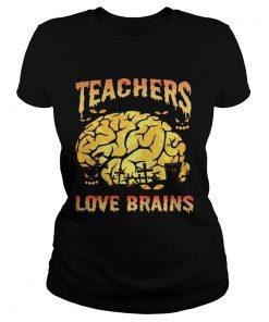 Halloween Teachers Love Brains Teacher Gift TShirt Classic Ladies
