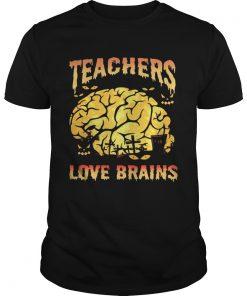 Halloween Teachers Love Brains Teacher Gift TShirt Unisex