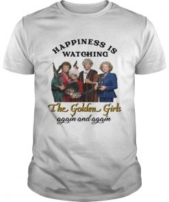 Happiness is watching The Golden Girls again  Unisex