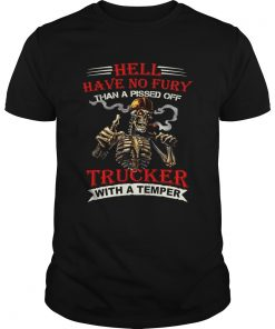 Hell have no fury than a pissed off Trucker Skeleton  Unisex