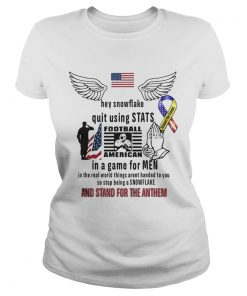 Hey Snowflake Quit Using Stats Football American In A Game For Men Shirt Classic Ladies