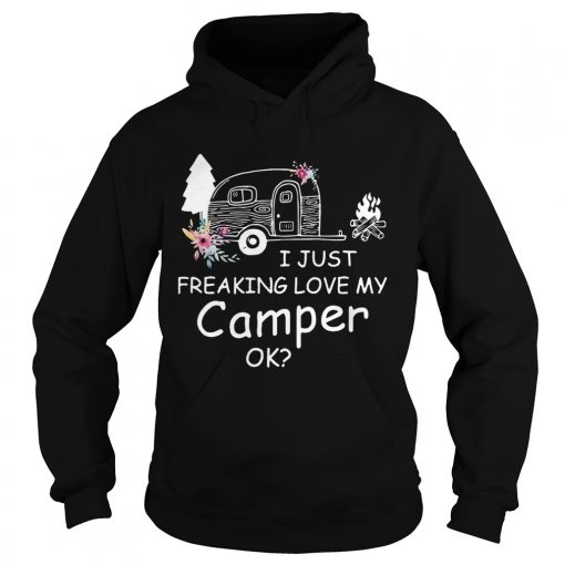 I Just Freaking Love My Camper Ok Bus Floral Camping Lovers Girls Women Shirts Hoodie