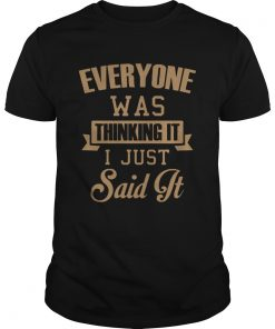 I Just Said It Shirt Unisex