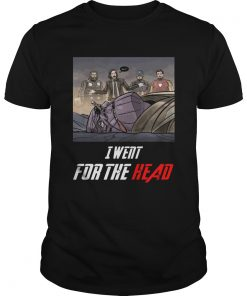 I Went For The Head Funny John Wick T Unisex