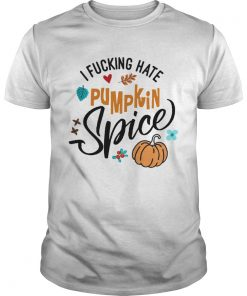 I fucking hate pumpkin spice Halloween  Unisex
