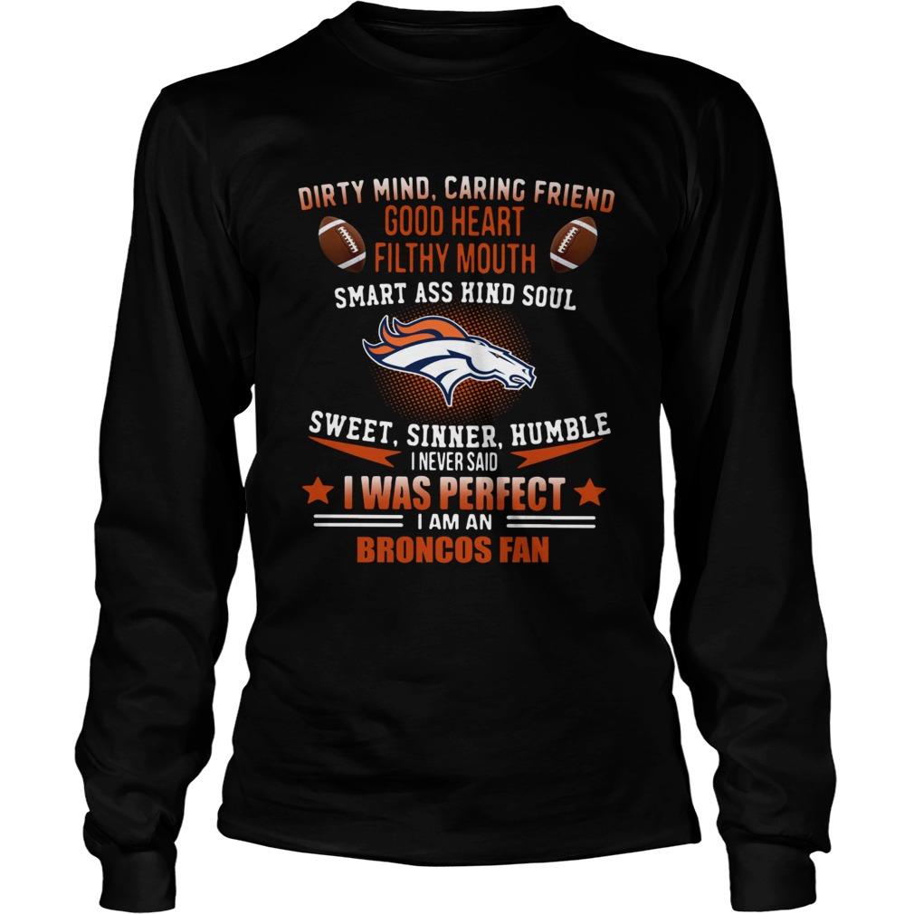 55c8e036 I never said I was perfect I am a Denver Broncos fan shirt