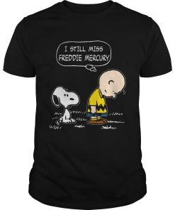 I still miss Freddie Mercury Charlie Brown and Snoopy  Unisex