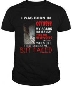 I was born in October my scars tell me a story Pennywise  Unisex