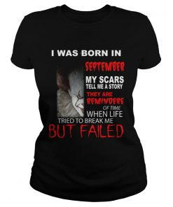 I was born in September my scars tell me a story Pennywise  Classic Ladies