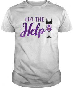 Im The Help Maleficent Wine T Unisex