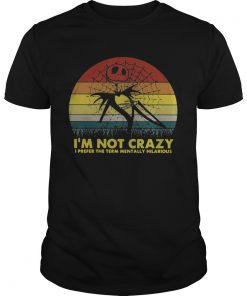 Jack Skellington Im not crazy I prefer the term mentally hilarious retro  Unisex