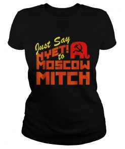 Just Say Nyet To Moscow Mitch Communist Party of Great Britain  Classic Ladies