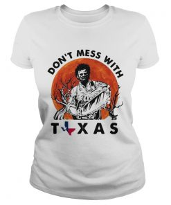 Leatherface dont mess with Texas  Classic Ladies