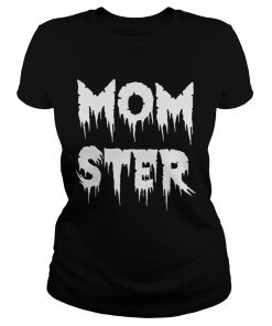 Momster Halloween Costume Funny TShirt Classic Ladies