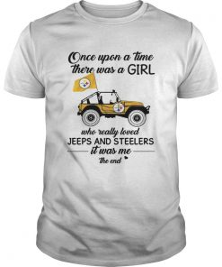 Once Upon A Time There Was A Girl Who Really Loved Jeeps And Steelers T Unisex
