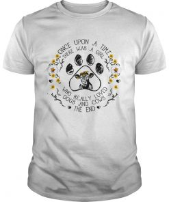 Once upon a time there was a girl who really loved dogs and cows TShirt Unisex