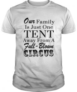 Our family is just one tent away from a fullblown circus  Unisex