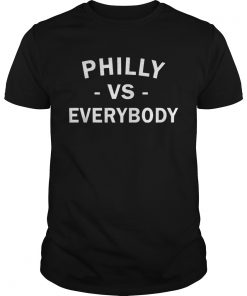 Philly vs Everybody T Shirt Unisex