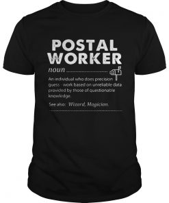Postal Worker An Individual Who Does Precision GuessWork Based On Unreliable Data  Unisex