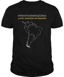 Pray for Amazonia the Amazon in danger  Unisex