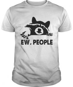 Raccoon Ew People Shirt Unisex