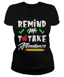 Remind me to take attendance  Classic Ladies
