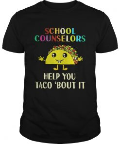 School counselors help you Taco bout it  Unisex