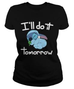 Stitch Ill do it tomorrow  Classic Ladies