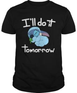 Stitch Ill do it tomorrow  Unisex