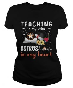 Teaching in my veins Houston Astros in my heart  Classic Ladies