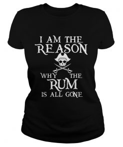 The Rum Is All Gone Shirt Classic Ladies