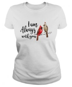 The northern cardinal I am always with you  Classic Ladies