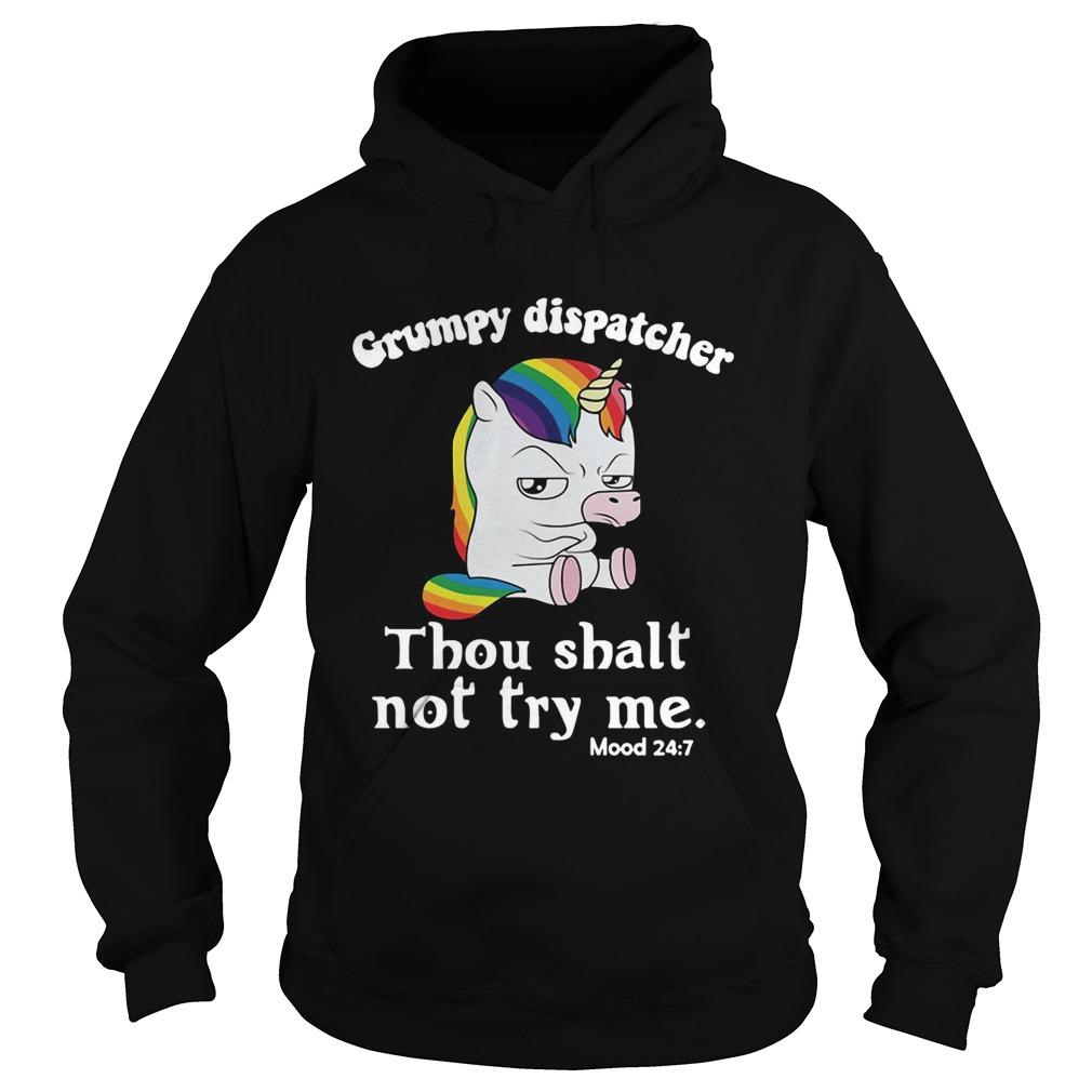 Unicorn Grumpy dispatcher thou shalt not try me Hoodie