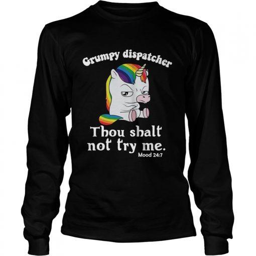 Unicorn Grumpy dispatcher thou shalt not try me  LongSleeve