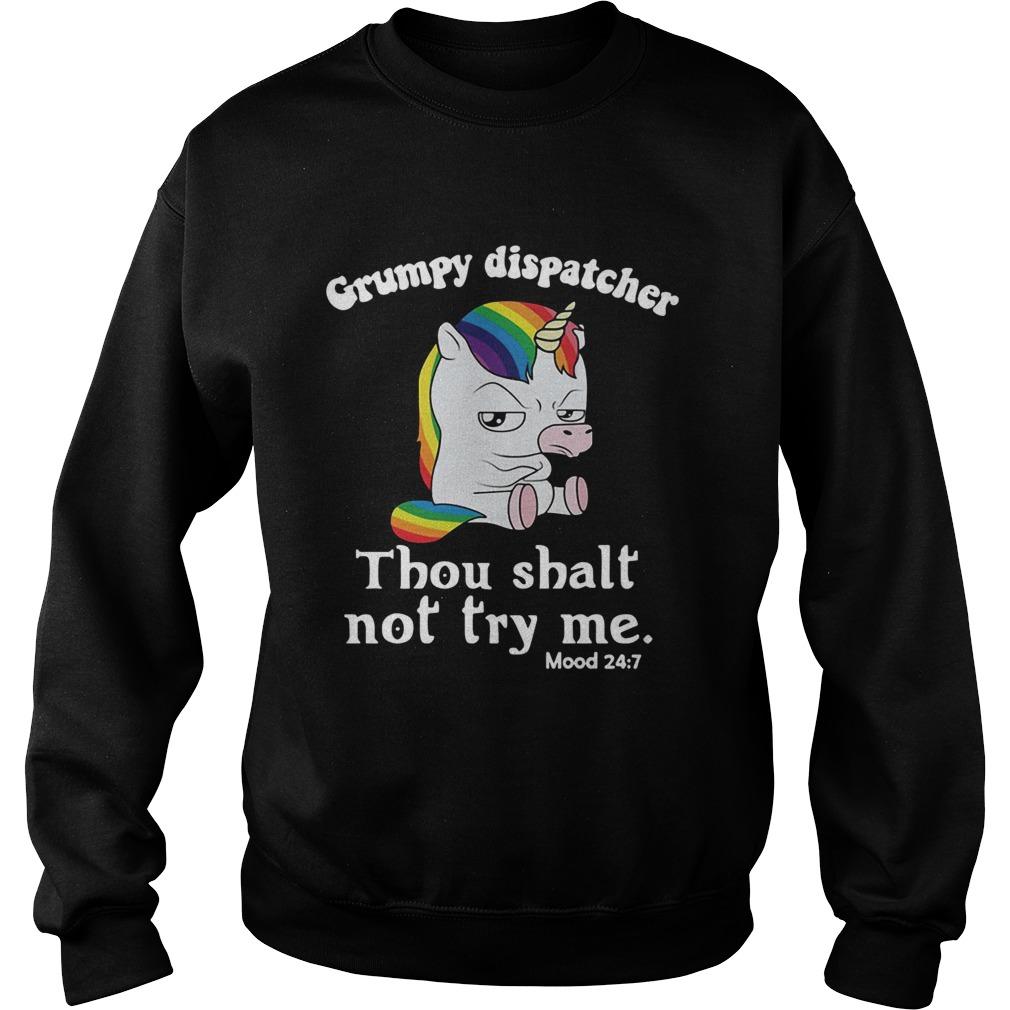Unicorn Grumpy dispatcher thou shalt not try me Sweatshirt