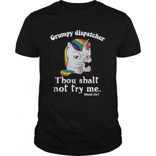 Unicorn Grumpy dispatcher thou shalt not try me  Unisex