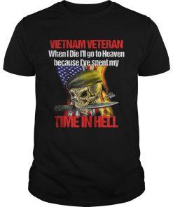 Veteran Vietnam War When I Die I Will go to Heaven  Unisex