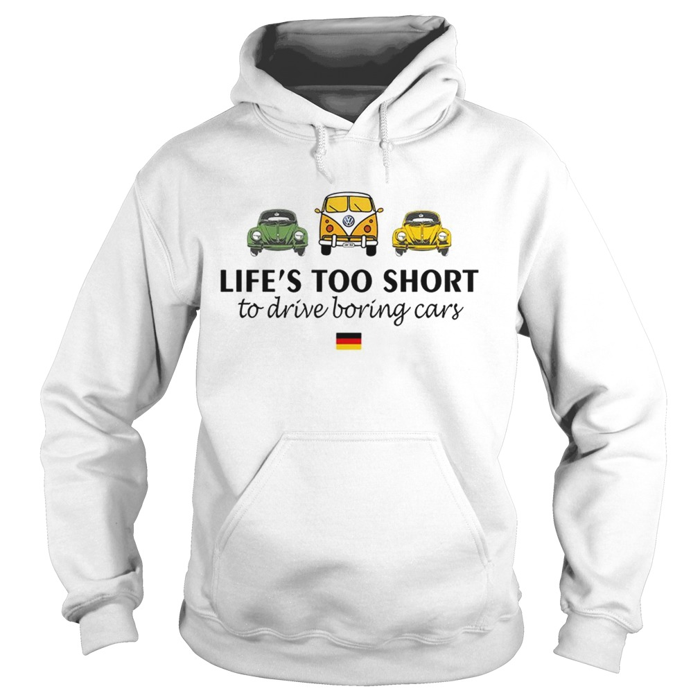Man anniversary Volkswagen Lifes too short to drive boring cars shirt New Collection T shirt for Woman